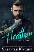 Heathen - Oath Keepers MC ebook by Sapphire Knight