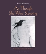 As Though She Were Sleeping ebook by Elias Khoury,Marilyn Booth