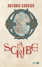 La Scribe - Nouvelle édition ebook by Antonio GARRIDO, Maryvonne SSOSSE