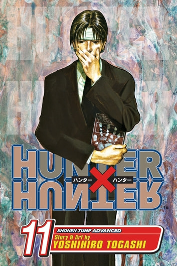 Hunter x Hunter, Vol. 11 - Next Stop: Meteor City--The Junkyard of the World eBook by Yoshihiro Togashi