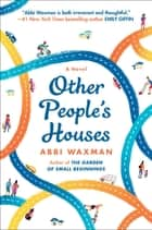 Other People's Houses ebook by Abbi Waxman