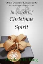 In Search of Christmas Spirit ebook by Stephen H. King