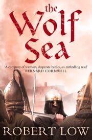 The Wolf Sea (The Oathsworn Series, Book 2) ebook by Robert Low