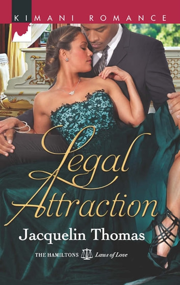 Legal Attraction (Mills & Boon Kimani) (The Hamiltons: Laws of Love, Book 3) ebook by Jacquelin Thomas