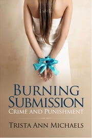 Burning Submission ebook by Trista Ann Michaels