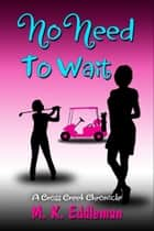 No Need to Wait ebook by M.K. Eddleman