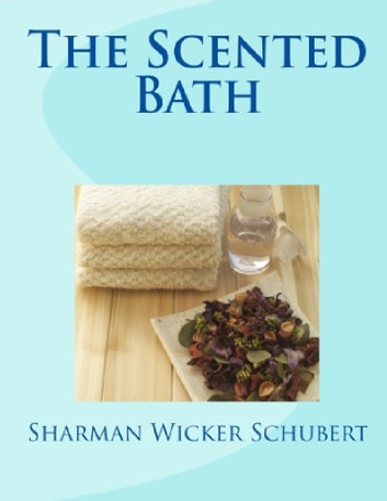 The Scented Bath ebook by Sharman Schubert