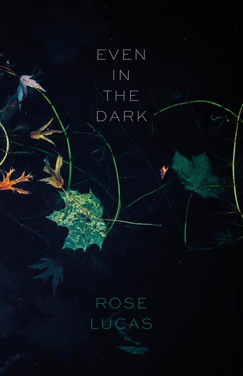 Even In The Dark Ebook By Rose Lucas 9781742585420 Rakuten Kobo