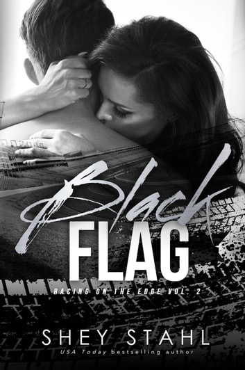 Black Flag - Racing on the Edge, #2 ebook by Shey Stahl