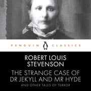 The Strange Case of Dr Jekyll and Mr Hyde and Other Tales of Terror - Penguin Classics audiobook by Robert Louis Stevenson