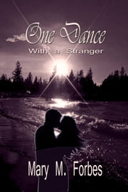 One Dance with a Stranger ebook by Mary M. Forbes