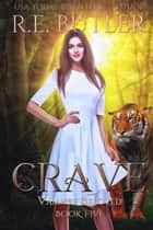 Crave (Vampire Beloved Book Five) ebook by R.E. Butler