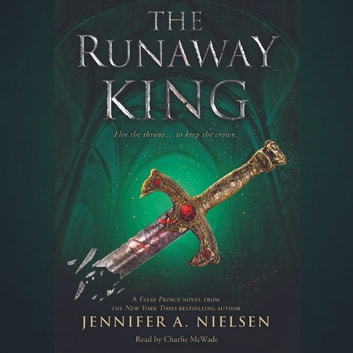The Runaway King: Book 2 of the Ascendance Trilogy audiobook by Jennifer A. Nielsen
