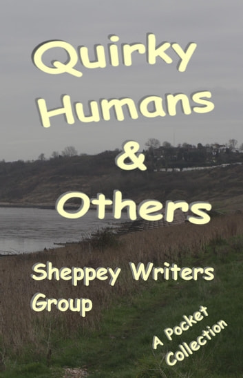 Quirky Humans And Others ebook by Sheppey Writers Group