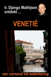 Venetië ebook by Ir. Django Mathijsen
