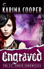 Engraved: Book Five of The St. Croix Chronicles ebook by Karina Cooper