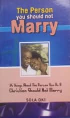 The Person You Should Not Marry ebook by Sola Oki
