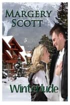 Winterlude eBook by Margery Scott