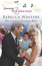 The Count's Christmas Baby ebook by Rebecca Winters