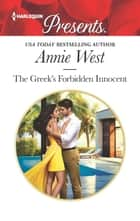 The Greek's Forbidden Innocent - An Emotional and Sensual Romance ebook by Annie West