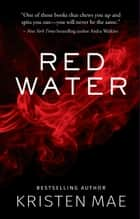 Red Water ebook by Kristen Mae