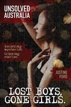 Unsolved Australia: Lost Boys, Gone Girls ebook by Justine Ford
