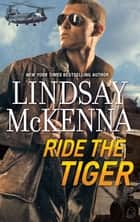 Ride The Tiger (Mills & Boon M&B) ebook by Lindsay McKenna