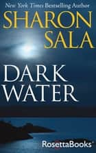 Dark Water ebook by Sharon Sala