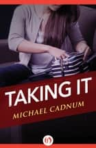 Taking It ebook by Michael Cadnum