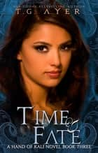 Time & Fate ebook by T.G. Ayer