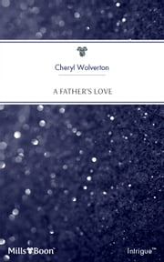 A Father's Love ebook by Cheryl Wolverton