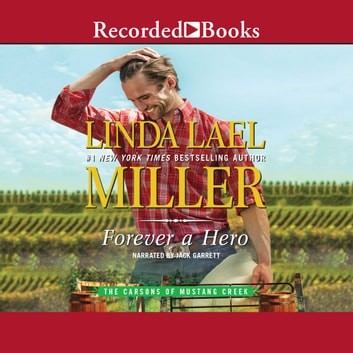 Forever a Hero audiobook by Linda Lael Miller