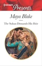 The Sultan Demands His Heir ebook by Maya Blake