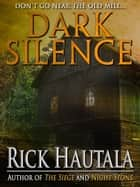 Dark Silence ebook by Rick Hautala