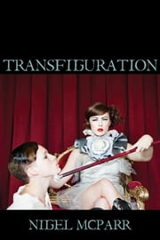 Transfiguration ebook by Nigel McParr