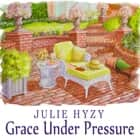 Grace Under Pressure audiobook by Julie Hyzy
