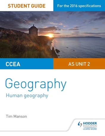 CCEA AS Unit 2 Geography Student Guide 2: Human Geography ebook by Tim Manson