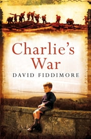 Charlie's War ebook by David Fiddimore