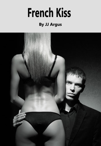 French Kiss ebook by JJ Argus