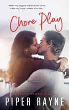 Chore Play (Dirty Truth Book 3) ebook by Piper Rayne