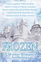 Frozen: A Winter Romance Anthology ebook by Melange Books Authors