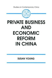 Private Business and Economic Reform in China ebook by Susan Young