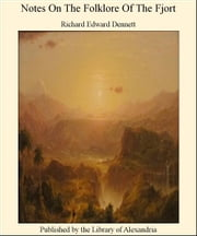 Notes On The Folklore of The Fjort ebook by Richard Edward Dennett