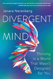 Divergent Mind - Thriving in a World That Wasn't Designed for You ebook by Jenara Nerenberg
