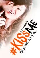 Objetivo: tú y yo (#KissMe 2) ebook by Elle Kennedy