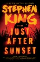 Just After Sunset - Stories ebook by Stephen King