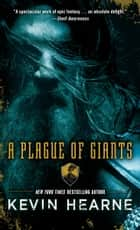 A Plague of Giants - A Novel ebook by Kevin Hearne