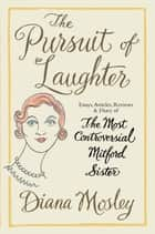 The Pursuit of Laughter ebook by Diana Mitford (Mosley),Deborah Devonshire (Mitford),Duncan Fallowell,Martin Rynja,Diana Mitford, Lady Mosley (Diana Mosley)