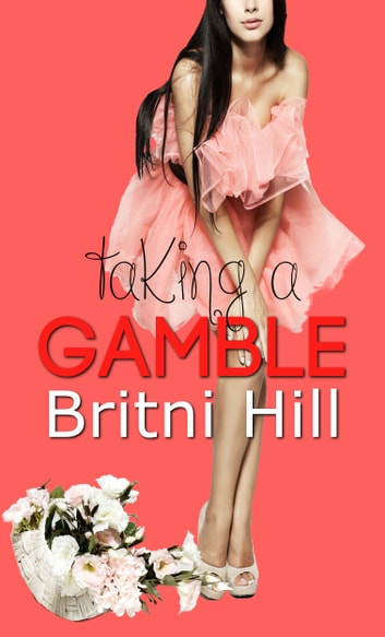 Taking a Gamble ebook by Britni Hill