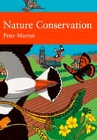 Nature Conservation (Collins New Naturalist Library, Book 91) ebook by Peter Marren